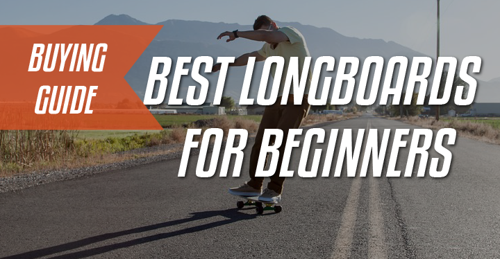 best longboard for a beginner