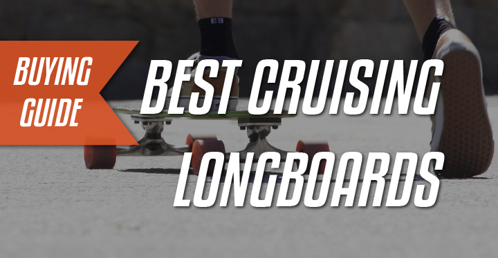 best cruising longboards