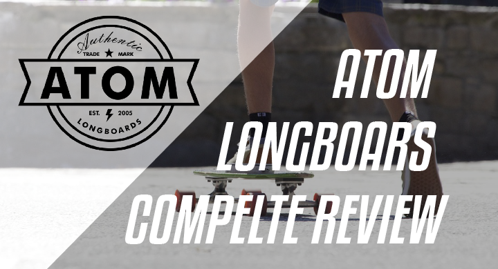 atom longboards complete review
