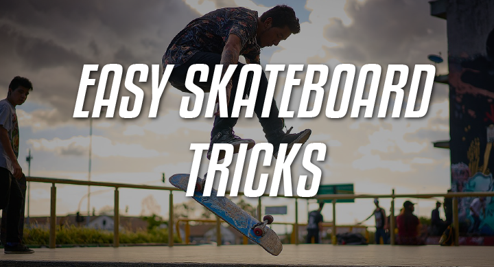 easy beginner skateboard tricks