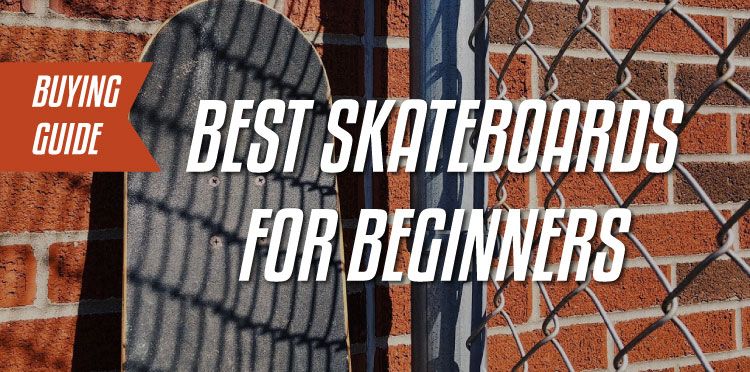 best skateboard for beginners